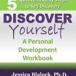 Discover Yourself:  A Personal Development Workbook, Dr. Jessica Blalock